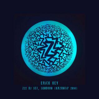 Erick Key - Z22 Dj Set, Sundron (Kazantip 2014) - 27.08.2014