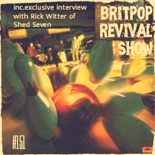 Britpop Revival Show #151 30th March 2016 with Rick Witter