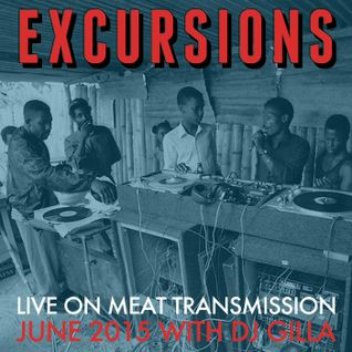 Excursions Radio Show #40 with DJ Gilla