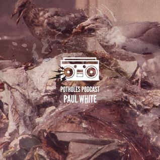 Potholes Podcast (Paul White Vol. 2)