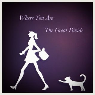 Where You Are (The Great Divide)