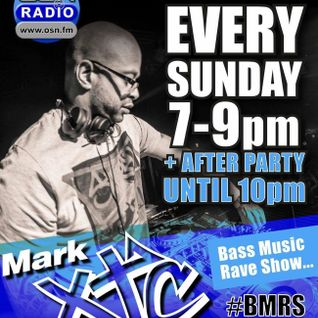 Mark XTC's Bass Music Rave Show 21_08_2016  OSN Radio