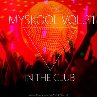 Myskool Vol. 21 In The Club