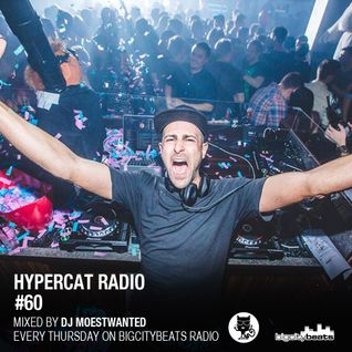Hypercat Radio Show #60 - 04.02.2016 / BigCityBeats Radio - Mixed by DJ Moestwanted