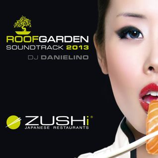 Danielino - Zushi Roof Garden Soundtrack | Summer 2013