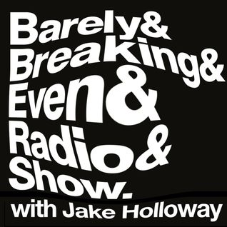 The Barely Breaking Even Show with Jake Holloway - #16 - 7/1/14