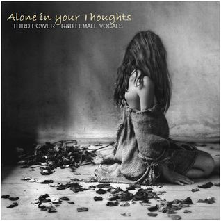 "VOCAL LOUNGE - ""Alone in your Thoughts"""