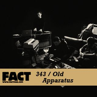 FACT mix 343 - Old Apparatus (Aug '12)
