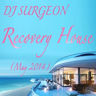 DJ Surgeon - Recovery House (May 2014)