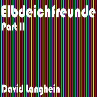 ELBDEICHFREUNDE  2014    Part II       by David Langhein