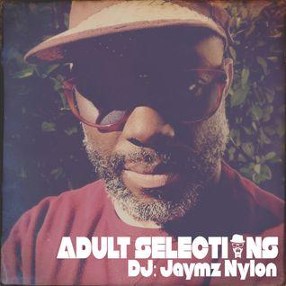 DJ Jaymz Nylon - Adult Selections Radioshow #165