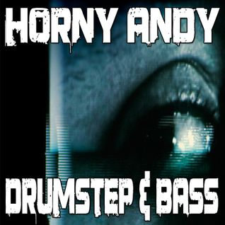 Horny Andy - DrumStep & Bass Mix
