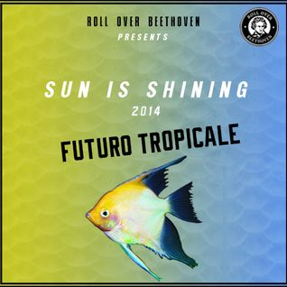 Sun is Shining 2014 by Futuro Tropicale