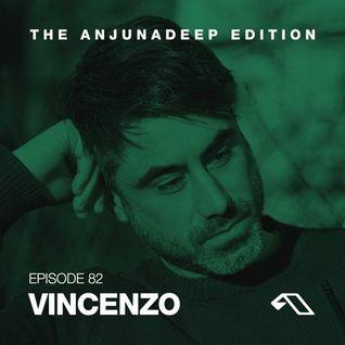 The Anjunadeep Edition 82 With Vincenzo
