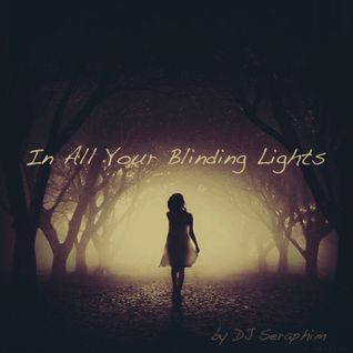 In All Your Blinding Lights