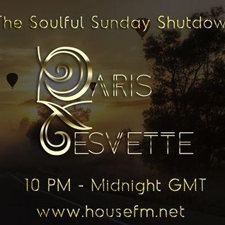 The Soulful Sunday Shutdown : Show 25 with Paris Cesvette on www.Housefm.net