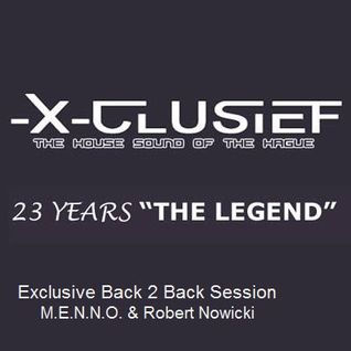 Exclusive Back 2 Back Session On   (X-Clusief Fm invites Robert Nowicki & M.E.N.N.O 19th Sept 2014)