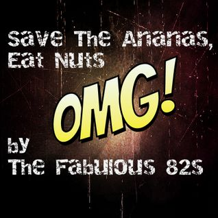 The Fabulous 82s - Save The Ananas, Eat Nuts