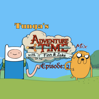 Adventure Time Mix Episode: 2