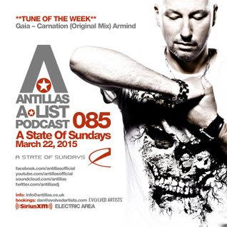 Antillas A-LIST Podcast 085 (March 22, 2015 A State Of Sundays - Sirius XM)