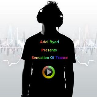 Adel Ryad Presents Sensation Of Trance Episode 25