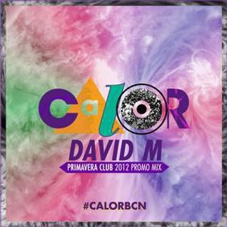 David M - C.A.L.O.R. Primavera Club Promo Mix