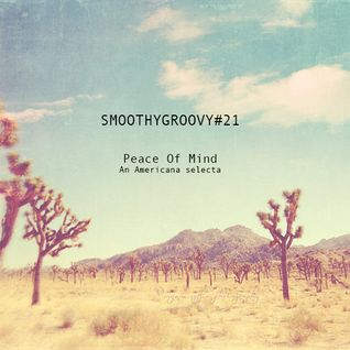 SMOOTHYGROOVY#21 PEACE OF MIND