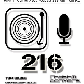 Techno Music | Tom Hades in the Rhythm Converted Podcast 216 (Live at DEEP- Zwolle)