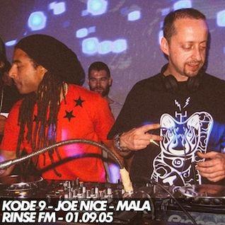 Kode9, Mala & Joe Nice - Rinse FM - 01/09/2005