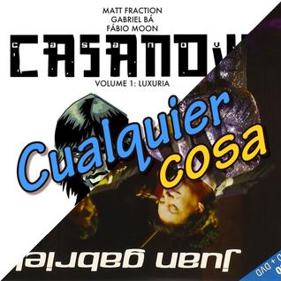Cualquier cosa #08: Juan Gabriel, Casanova, la Amistad y cualquier cosa