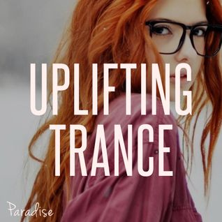Paradise - Uplifting Trance Top 10 (February 2015)