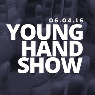 Young Hand Show #1 - 06/04/2016