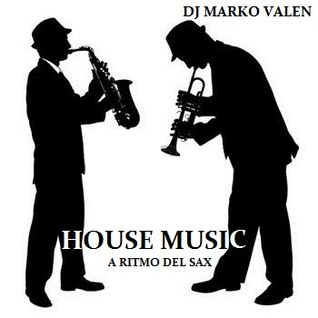 DJ MARKO VALEN - HOUSE MUSIC - A RITMO DEL SAX - BACK TO BACK RADIO