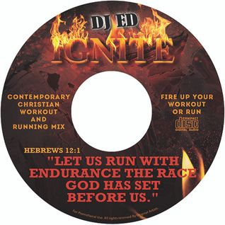 DJ Ed's IGNITE Christian House Workout and Running Mix