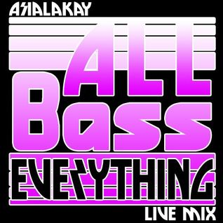 All Bass Everything - Live Mix