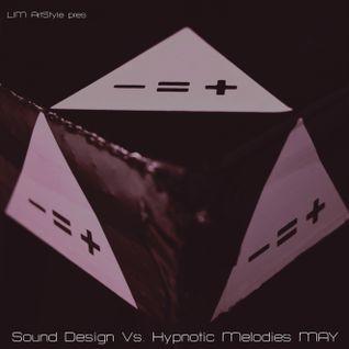 LIM ArtStyle pres. Sound Design Vs Hypnotic Melodies MAY [ Warm Up Special Edition ]