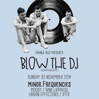 minor.Frequencies @ Blow the DJ 2014 quarterfinals/PH2 (A Dark Love Story)