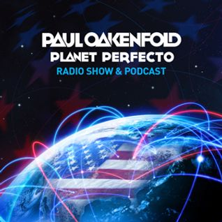 Planet Perfecto ft. Paul Oakenfold:  Radio Show 108