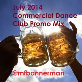 July 2014 Commercial Dance Club Promo Mix
