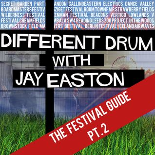 Different Drum with Jay Easton #27 - The Festival Guide Pt 2