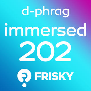 d-phrag - Immersed 202 (May 2015)