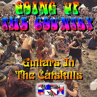 Going Up The Country - Guitars In The Catskills