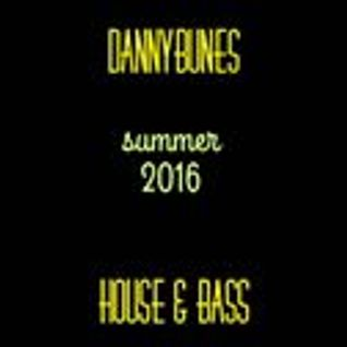 House & Bass 2016 SummerTime MIx - DannyBunes