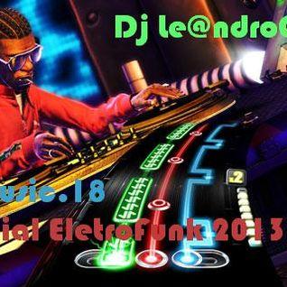Dj Le@ndroC@nti - Set Music.18 (Especial EletroFunk 2013)