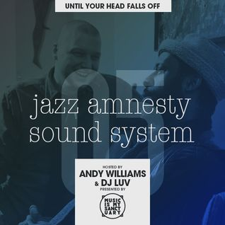 JAZZ AMNESTY SOUND SYSTEM - #05 (Until Your Head Falls Off)