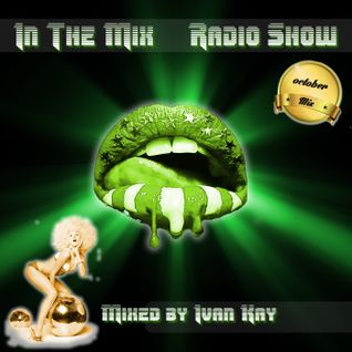 In The Mix (Radio Show ) October Selected & Mixed By Ivan Kay