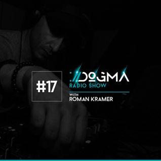 DOGMA Radio Show 017 presents Roman Kramer