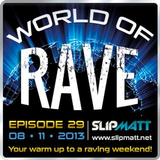 Slipmatt - World Of Rave #29