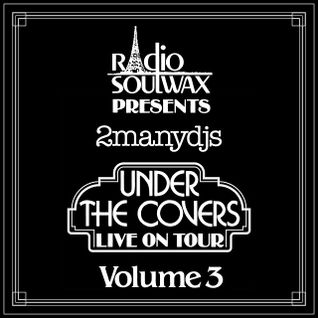 Ux4 Presents RSWX Under The Covers Vol. 3 By 2manydjs