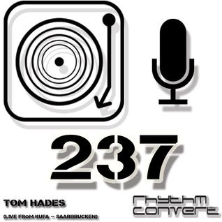 Techno Music | Tom Hades in the Rhythm Convert(ed) Podcast 237 (Live from KUFA - Saarbrucken)